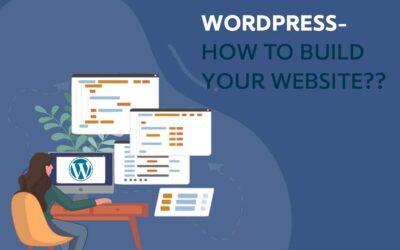 WORDPRESS- HOW TO BUILD YOUR WEBSITE??