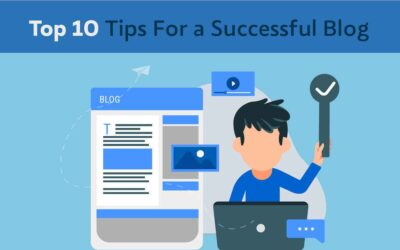 Top 10 Tips For a Successful Blog