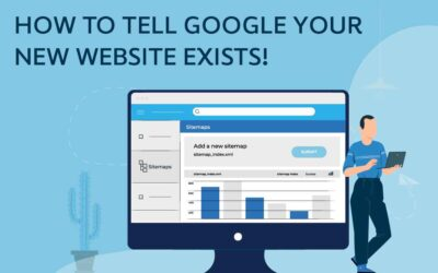 HOW TO TELL GOOGLE YOUR NEW WEBSITE EXISTS!