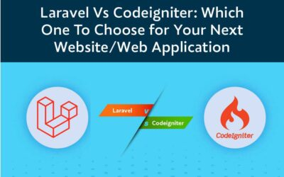 Laravel Vs Codeigniter: Which One To Choose for Your Next Website/Web Application