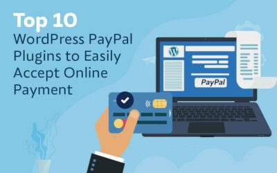 Top 10 WordPress PayPal Plugins to Easily Accept Online Payment
