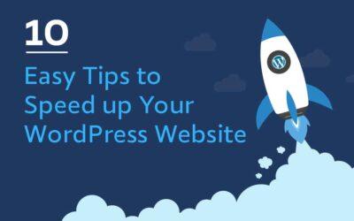 10 Easy Tips to Speed up Your WordPress Website