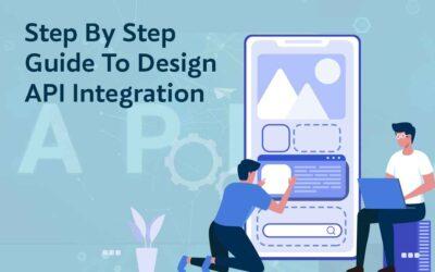 Step By Step Guide To Design API Integration