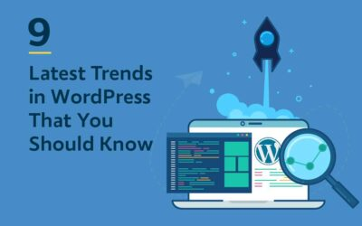 9 Latest Trends in WordPress That You Should Know