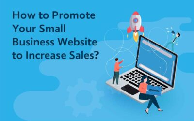 How to Promote Your Small Business Website to Increase Sales?