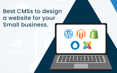 Best CMSs to design a website for your Small business.